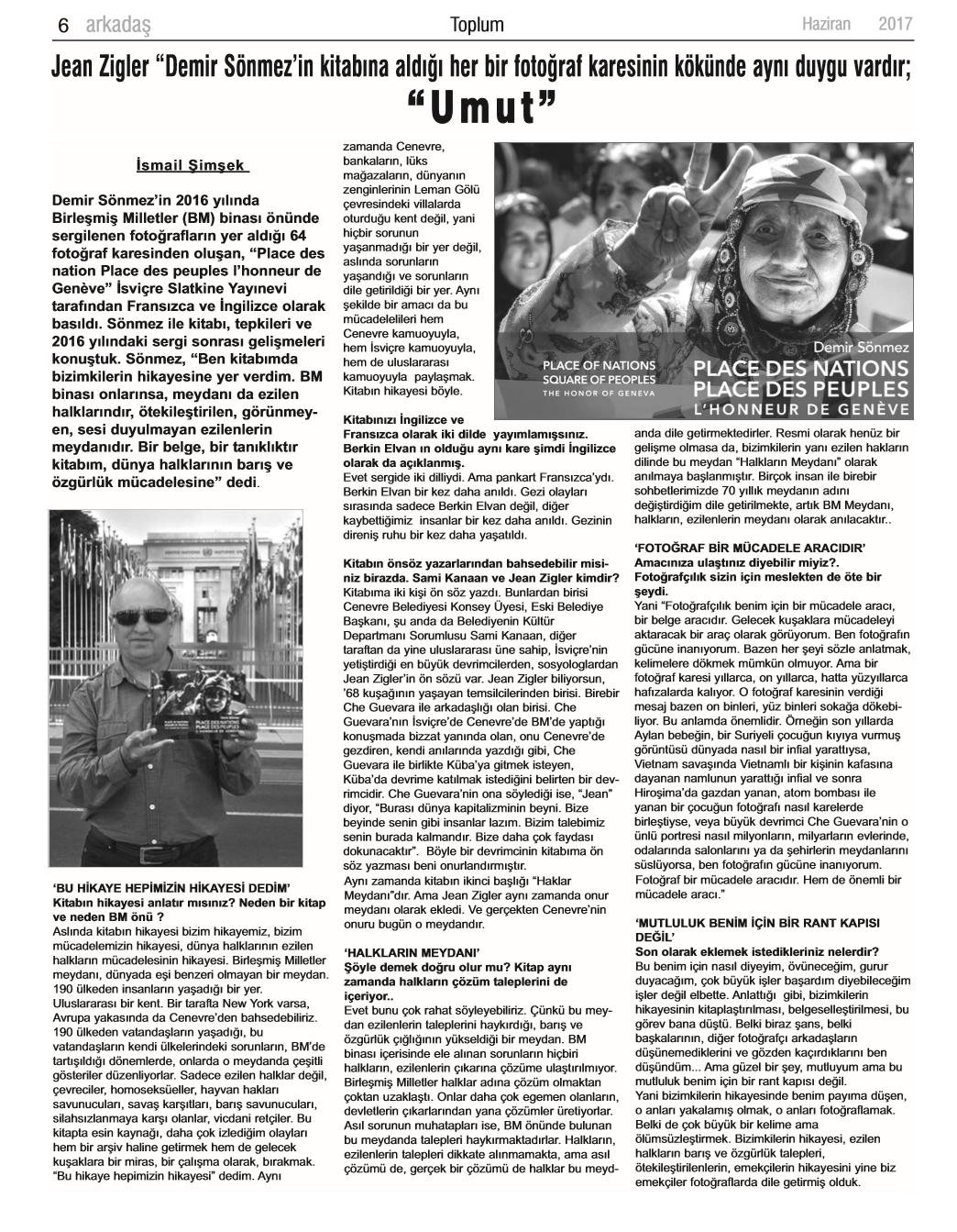 """Arkadas Gazetesi Haziran 2017 / Jean Ziegler """" Demir Sönmez'in kitabina aldigi her bir fotograf karesinin kökünde ayni duygu vardir; """"UMUT"""""""